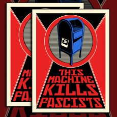 """This Machine Kills Fascists"" HELP SAVE USPS!"