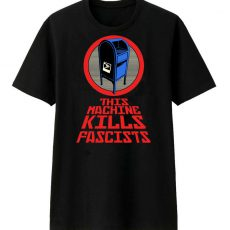 """This Machine Kills Fascists"" T-shirt now available!"